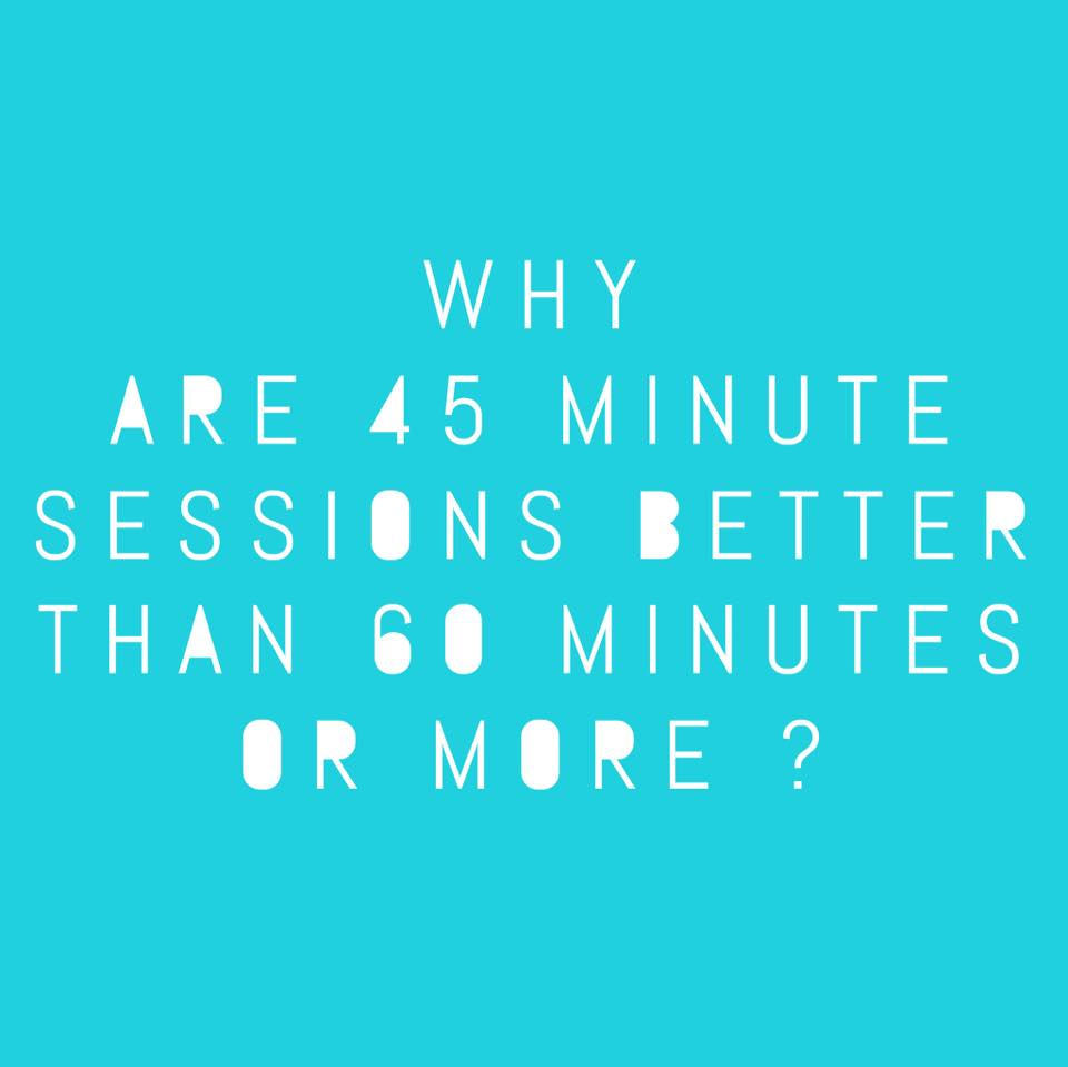 THE BENEFITS OF 45 MINUTE TRAINING